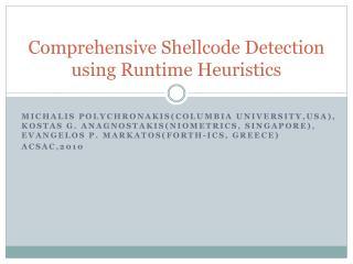 Comprehensive  Shellcode  Detection using Runtime Heuristics