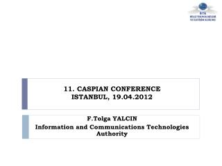 11. CASPIAN CONFERENCE ISTANBUL, 19.04.2012