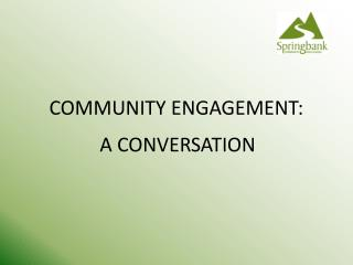 COMMUNITY ENGAGEMENT: