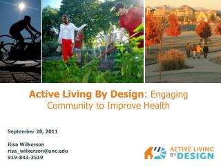Active Living By Design :  Engaging Community to Improve Health