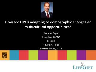 How are OPOs adapting to demographic changes or multicultural opportunities?