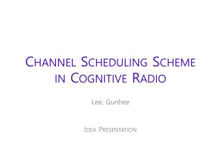 Channel Scheduling  Scheme in  Cognitive Radio