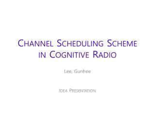 Channel Scheduling  Scheme in  Cognitive Radio