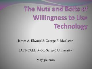 The Nuts and Bolts of Willingness to Use Technology