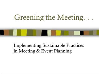Greening the Meeting. . .