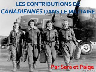 Les Contributions de  Canadiennes dans  le  militaire