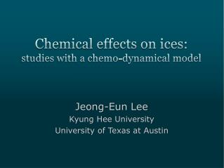 Chemical  effects on ices: studies with a chemo-dynamical model