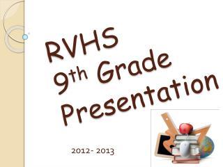 RVHS 9 th  Grade Presentation