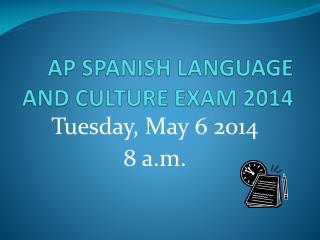 AP SPANISH LANGUAGE AND CULTURE EXAM 2014