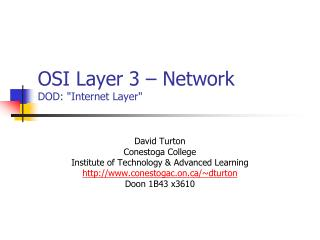 OSI Layer 3   Network DOD: Internet Layer