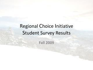 R egional  C hoice  I nitiative S tudent  Survey Results