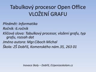 Tabulkový procesor Open Office VLOŽENÍ GRAFU