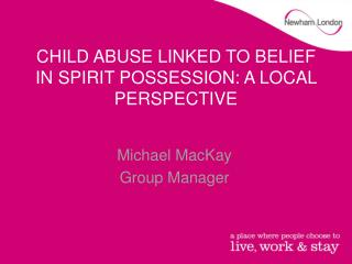 CHILD ABUSE LINKED TO BELIEF IN SPIRIT POSSESSION: A LOCAL PERSPECTIVE