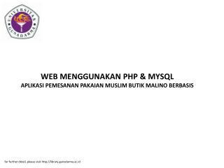 WEB MENGGUNAKAN PHP & MYSQL APLIKASI PEMESANAN PAKAIAN MUSLIM BUTIK MALINO BERBASIS