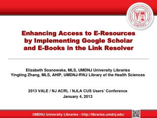 Enhancing Access to E-Resources  by Implementing Google Scholar  and E-Books in the Link Resolver