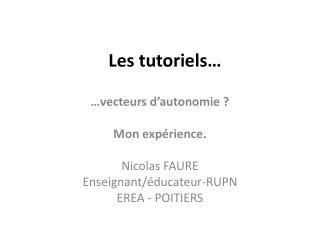 Les tutoriels…