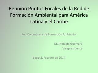 Reunión Puntos Focales de la Red de Formación Ambiental para América Latina y el Caribe