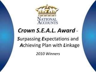 Crown S.E.A.L. Award  -  S urpassing  E xpectations and  A chieving Plan with  L inkage