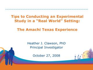 Tips to Conducting an Experimental Study in a  Real World  Setting:    The Amachi Texas Experience