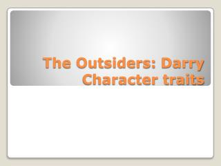 The Outsiders:  Darry Character traits