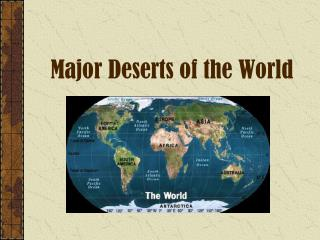 Major Deserts of the World