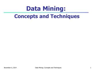 Data Mining: Concepts and Techniques
