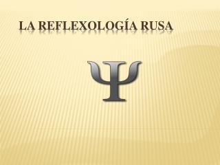 La reflexología rusa