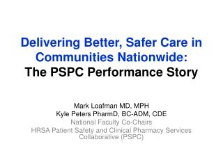 Delivering Better, Safer Care in Communities Nationwide: The PSPC Performance Story