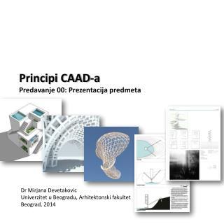 Principi  CAAD-a Predavanje  00 :  Prezentacija predmeta