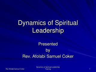 Dynamics of Spiritual Leadership