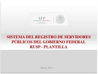 SISTEMA DEL REGISTRO DE SERVIDORES PÚBLICOS DEL GOBIERNO FEDERAL RUSP - PLANTILLA