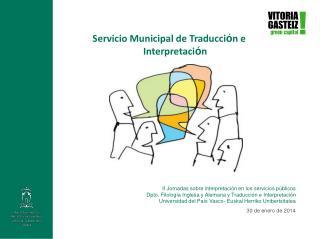 Servicio Municipal de Traducci ó n e Interpretaci ó n