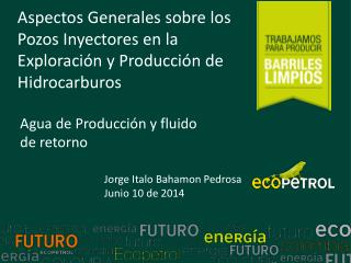 Agua de Producción y fluido de retorno