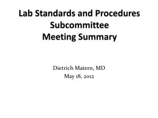 Lab Standards and Procedures Subcommittee  Meeting Summary