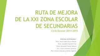 RUTA DE  MEJORA DE LA XXI ZONA ESCOLAR DE SECUNDARIAS Ciclo Escolar 2014-2015