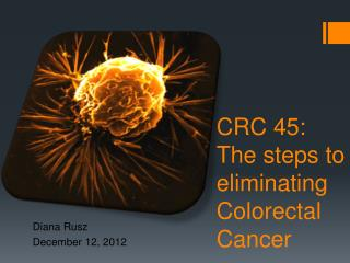 CRC 45: The steps to eliminating Colorectal Cancer