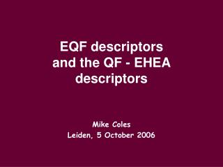 EQF descriptors and the QF - EHEA descriptors