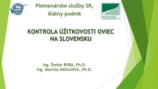 KONTROLA ÚŽITKOVOSTI OVIEC  NA SLOVENSKU