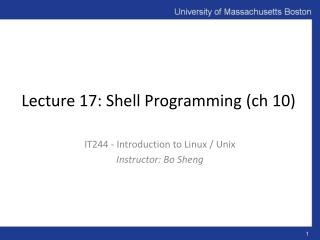 Lecture 17: Shell Programming ( ch  10)