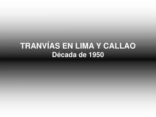TRANVÍAS EN LIMA Y CALLAO Década de 1950