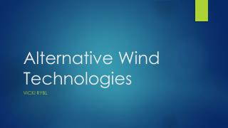 Alternative Wind Technologies