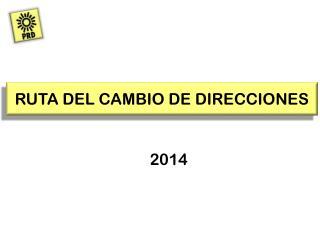 RUTA DEL CAMBIO DE DIRECCIONES