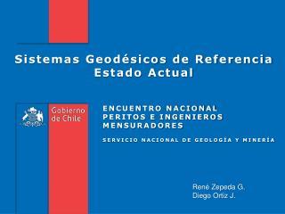 Sistemas Geodésicos de Referencia Estado Actual