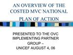 AN OVERVIEW OF THE COSTED MVC NATIONAL PLAN OF ACTION