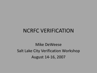 NCRFC VERIFICATION