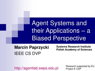 Agent Systems and their Applications – a Biased Perspective