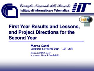 First Year Results and Lessons, and Project Directions for the Second Year