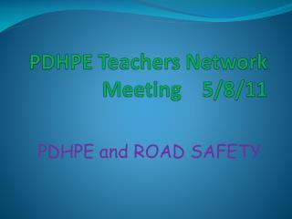 PDHPE Teachers Network Meeting    5/8/11