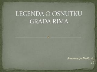 LEGENDA O OSNUTKU GRADA RIMA