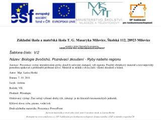 Základní škola a mateřská  škola T. G. Masaryka  Milovice, Školská 112, 28923 Milovice